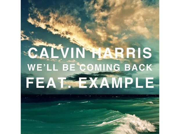 Calvin Harris & Example - We'll Be Coming Back