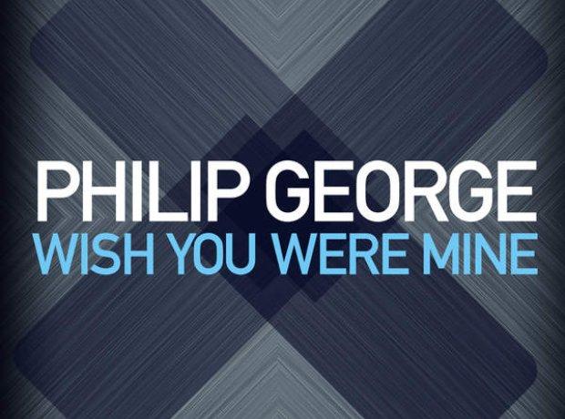 Wish You Were Mine Philip George