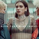 Dua Lipa Blow Your Mind Mwah