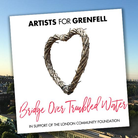 Artists For Grenfell - 'Bridge Over Troubled Water